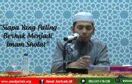 Siapa Yang Paling Berhak Jadi Imam*