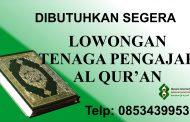 Dibutuhkan Segera Pengajar al-Qur'an