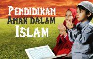 Pendidikan Anak dalam Islam (2)