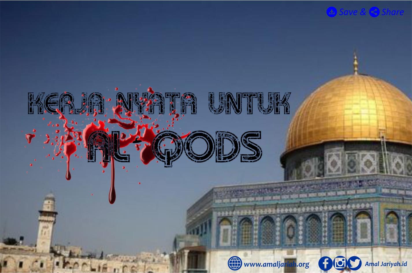 Kerja Nyata Untuk Al-Qods