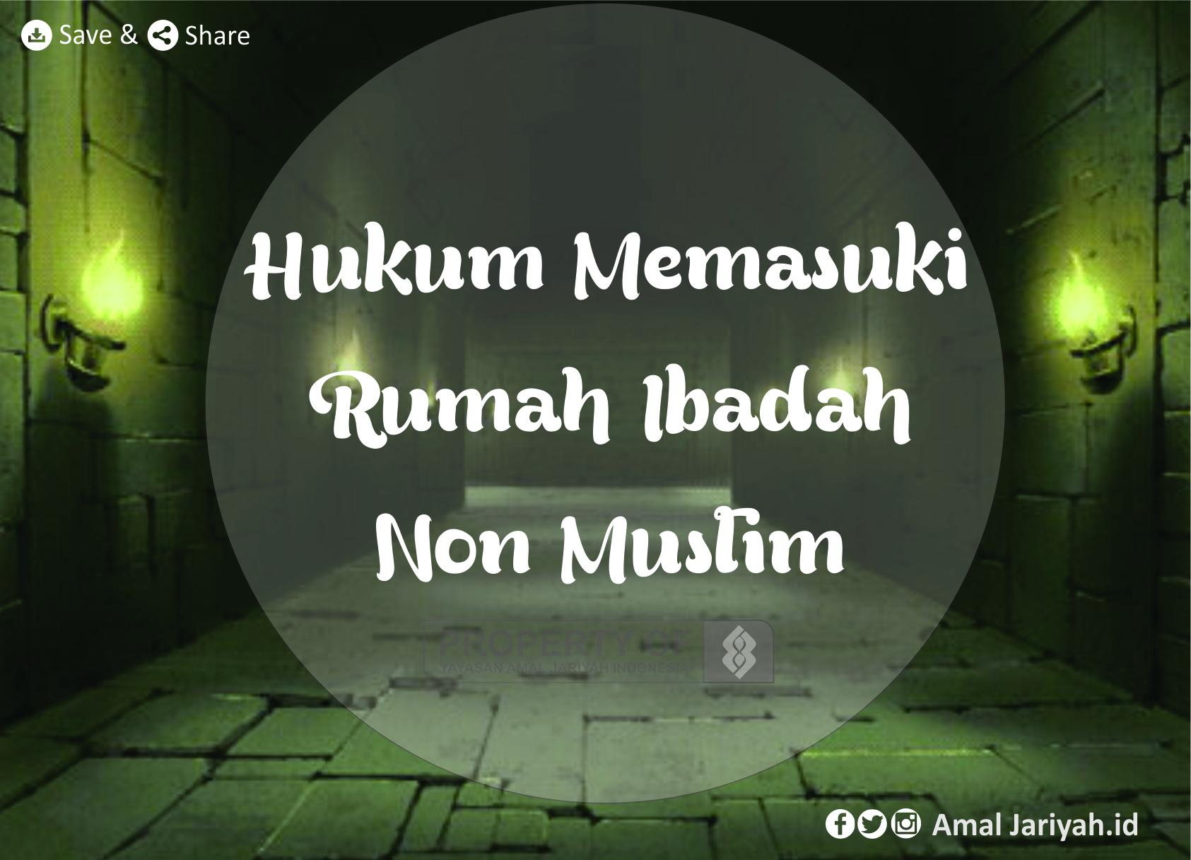 Hukum Memasuki Rumah Ibadah Non Muslim