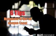 6 Tips Menghafal Al Qur'an dengan Cepat