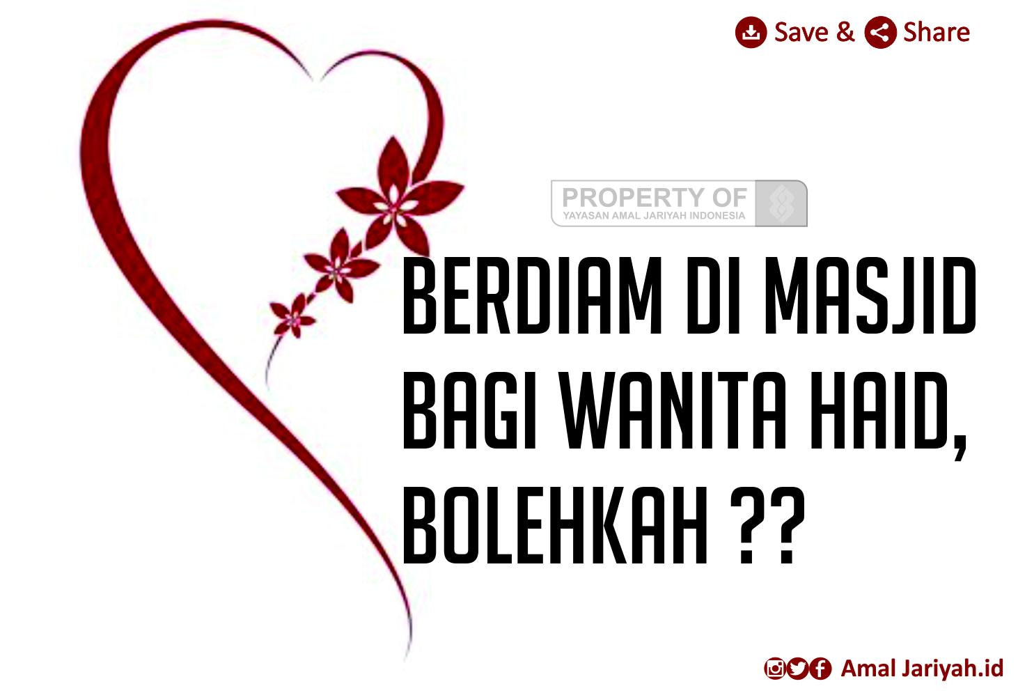 Berdiam Di Masjid Bagi Wanita Haid, Bolehkah ??