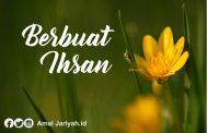 Berbuat Ihsan (part 1)