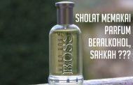 Sholat Memakai Parfum Beralkohol, Sahkah ???