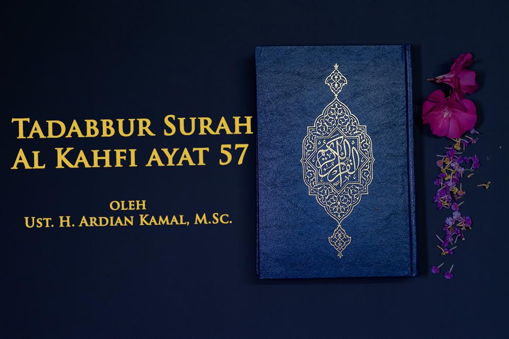 Tadabbur Surah Al Kahfi Ayat 57