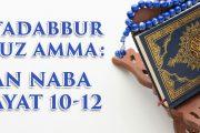 Tadabbur Juz Amma: Surah An Naba ayat 10-12