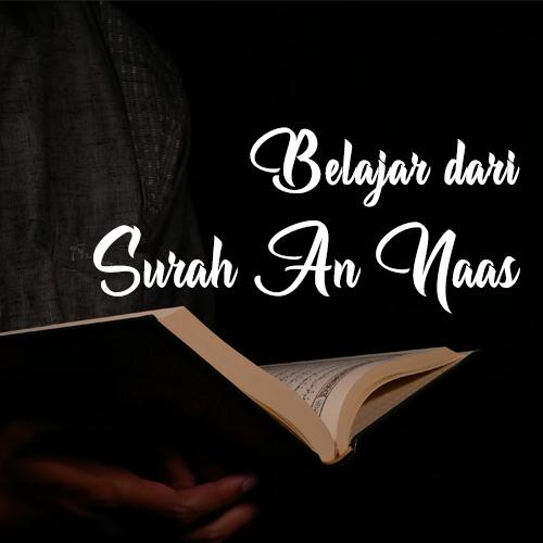 Khutbah Jumat - Belajar dari Surah An-Naas