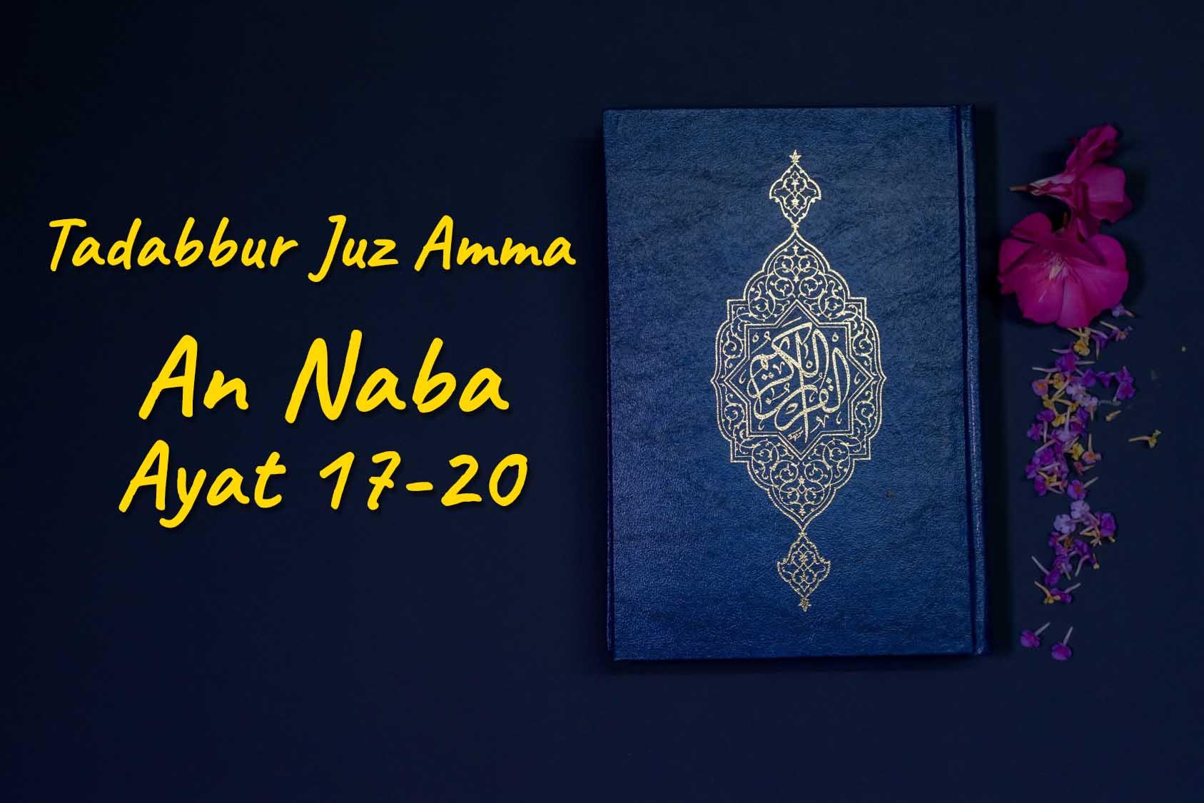 Tadabbur Juz Amma: Surah An Naba ayat 17-20