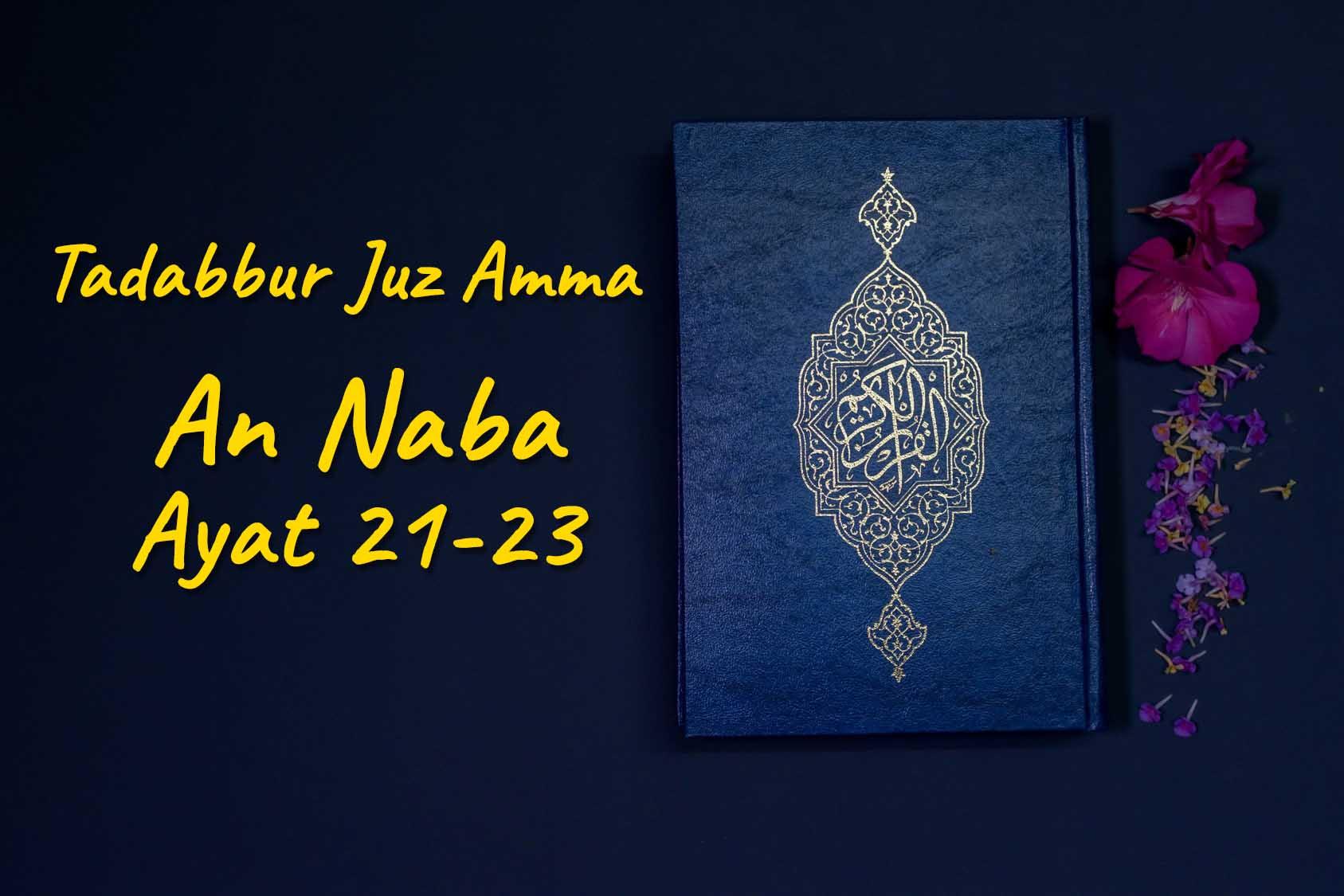Tadabbur Juz Amma: Surah An Naba ayat 21-23