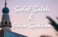Khutbah Jumat - Salaf Saleh & Bulan Syakban