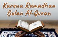 Khutbah Jumat - Karena Ramadhan Bulan Al-Quran