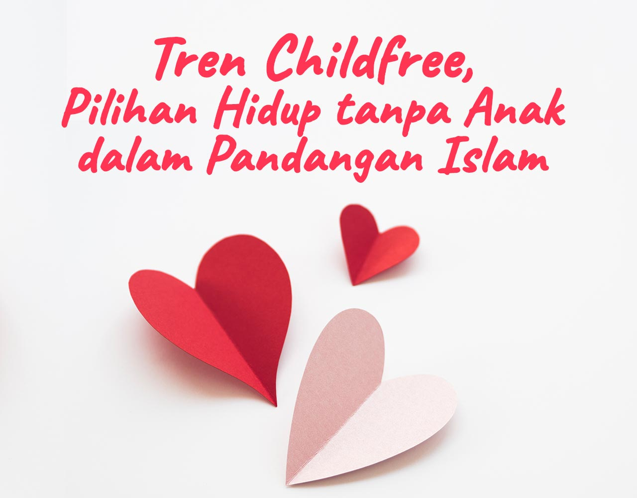 Khutbah Jumat - Tren Childfree, Pilihan Hidup tanpa Anak dalam Pandangan Islam