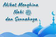 Khutbah Jumat - Akibat Menghina Nabi ﷺ dan Sunnahnya